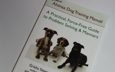 The official Ahimsa dog training manual, – A practical, force-free guide to problem solving & manners