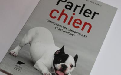 Parler chien, comprendre son comportement et ses mimiques
